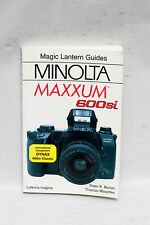 Magic Lantern Guides Minolta Maxxum 600si by Peter K. Burian and Thomas Maschke