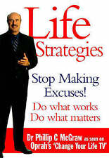 Life Strategies: Doing What Works, Doing What Matters by Dr. Phillip McGraw...