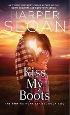 Kiss My Boots-Harper Sloan-2017 Coming Home novel #2-combined shipping