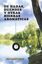 De Hadas, Duendes y Otras Hierbas Arom�ticas by Juan Benoit Prado (2013,...