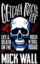 Getcha Rocks Off: Sex & Excess. Bust-Ups & Binges. Life & Death on the Rock 'n'
