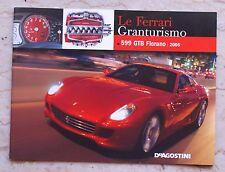 Le Ferrari Granturismo - Numero 7 - 599 GTB Fiorano 2006 - De Agostini