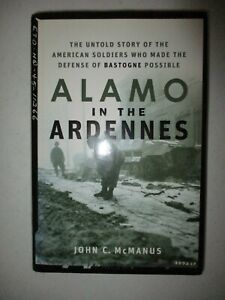 Alamo in the Ardennes The Untold Story of the American Soldiers 1st Inscribed by