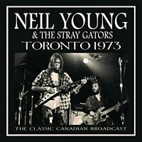 Neil Young and The Stray Gators - Toronto 1973 [CD]