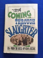 COMING THROUGH SLAUGHTER - FIRST AMERICAN EDITION INSCRIBED BY MICHAEL ONDAATJE
