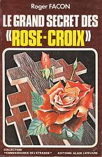 """Livre  Esotérisme """" Le Grand Secret des Rose-Croix """" Roger Facon """" (  6702 )"""