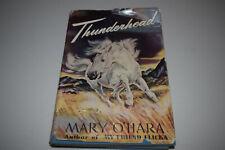 Thunderhead by Mary O'Hara Author of My Friend Flicka 1943 HBDJ 3rd Impression