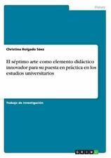 El Séptimo Arte Como Elemento Didáctico Innovador para Su Puesta en Práctica...
