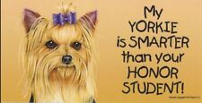 My Yorkie is Smarter Than Your Honor Student Magnet 4x8 refrigerator car dog