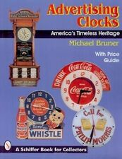 ADVERTISING CLOCKS: AMERICA'S TIMELESS HERITAGE over 300 clocks in color, New!