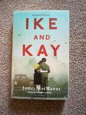 ***NEW*** Ike and Kay UNCORRECTED PROOF, James MacManus