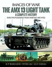 The Amx 13 Light Tank A Complete History by M. P. Robinson 9781526701671