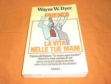 wayne dyer prendi la vita nelle tue mani 1979