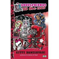 Ghoulfriends 'til the End: Ghoulfriends Forever Book 4 (Monster High), Daneshvar