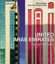United Arab Emirates: Facing the Future by Jean-Dominique Dallet, Alain...