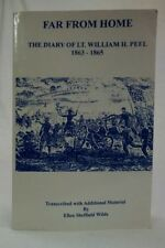 Ellen Sheffield Wilds FAR FROM HOME The Diary Lt. William Peel 1863-1865 Signed