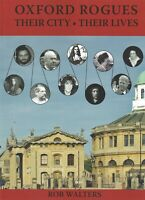 Oxford Rogues Their City, Their Lives by Rob Walters, Oxford University Book