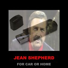 JEAN SHEPHERD. ENJOY 354 RECORDED RADIO SHOWS FROM WOR WHILE DRIVING OR AT HOME!