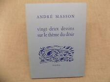 André Masson Vingt-deux dessins surle thème du désir - Bernard Noel Surréalisme