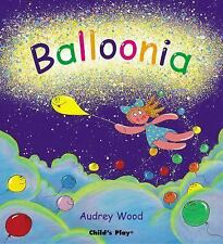 Balloonia: By Audrey Wood
