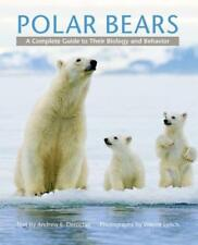 Polar Bears: A Complete Guide to Their Biology and Behavior by Andrew E Derocher
