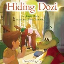 Dozi the Alligator: Hiding Dozi by Daniel Boris (2016, Picture Book)