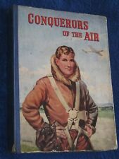 CONQUERORS OF THE AIR BY HARRY HARPER ILLUSTRATED BY J.E.McCONNELL. 1947