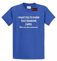 I Want You To Know That Someone Cares Funny T Shirt Rude Humor Adult Humor Tee