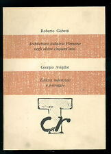 GABETTI ROBERTO ARCHITETTURA INDUSTRIA PIEMONTE NEGLI ULTIMI CINQUANT'ANNI 1977