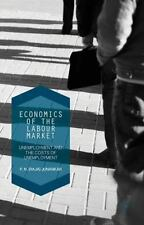 Economics of the Labour Market : Unemployment, Long-Term Unemployment and the...