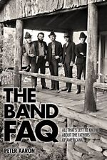 The Band Faq All That's Left to Know About the Fathers of Americana 000139910