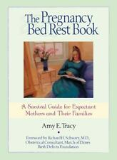 The Pregnancy Bed Rest Book: A Survival Guide for Expectant Mothers-ExLibrary