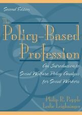 The Policy Based Profession : An Introduction to Social Welfare Policy Analysis