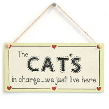 The Cat's in charge we just live here - Crazy Cat Lover Sign