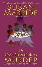 The Good Girl's Guide to Murder (Debutante Dropout Mysteries, No. 2), Susan McBr