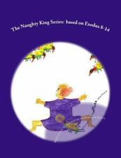 The Naughty King Series : Based on Exodus 8-14 by Suzanne C. Jones (2013,...
