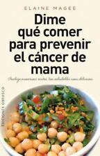 Dime que comer para prevenir el cancer de mama (Spanish Edition)