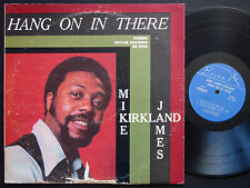 MIKE JAMES KIRKLAND Hang On In There LP BRYAN RECORDS BS 9001 US 1972 Funk Soul