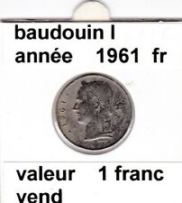 BF 3 )pieces de 1 francs  baudoui 1   1961  belgique  voir descrition