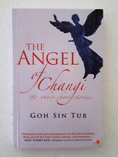 The Angel of Changi & other short stories by Goh Sin Tub - scarce