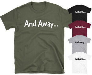 And Away...Funny Slogan  T-shirt Gone Fishing Bob Mortimer Paul Whitehouse