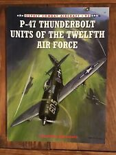 P-47 Thunderbolt Units of the Twelfth Air Force, Osprey Combat Aircraft Series