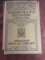 Roosevelts Religion By Christian F. Reisner 1923