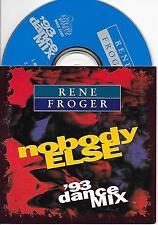 RENE FROGER - Nobody else ('93 DANCE MIX) CD SINGLE 4TR CARDSLEEVE 1993 RARE!