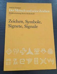 Frutiger Der Mensch und seine Zeichen - Zeic. Symbole Signete Signale/ Buch 1981