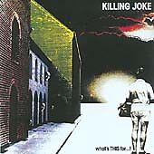Killing Joke - What's THIS For...! (2005 Remaster)  CD  NEW/SEALED  SPEEDYPOST