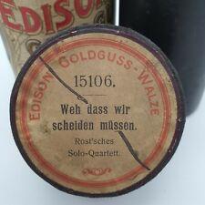 """Edison Goldguss Walze Nr.:15106 """"Weh das wir scheiden müssen""""  1904"""