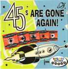 45s ARE GONE AGAIN -  COMP OF ROLLIN 'A' SIDES PLUS BONUS TRACKS - LISTEN!