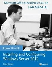 Microsoft Official Academic Course: Exam 70-410 Installing and Configuring...