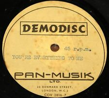UNKNOWN ~ YOU'RE EVERYTHING TO ME DENMARK STREET PAN-MUSIK DEMODISC ACETATE 7""